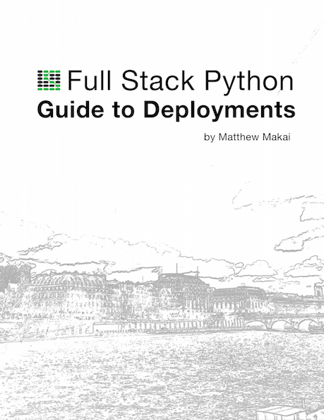 Picture of the Full Stack Python Guide to Deployments book cover.